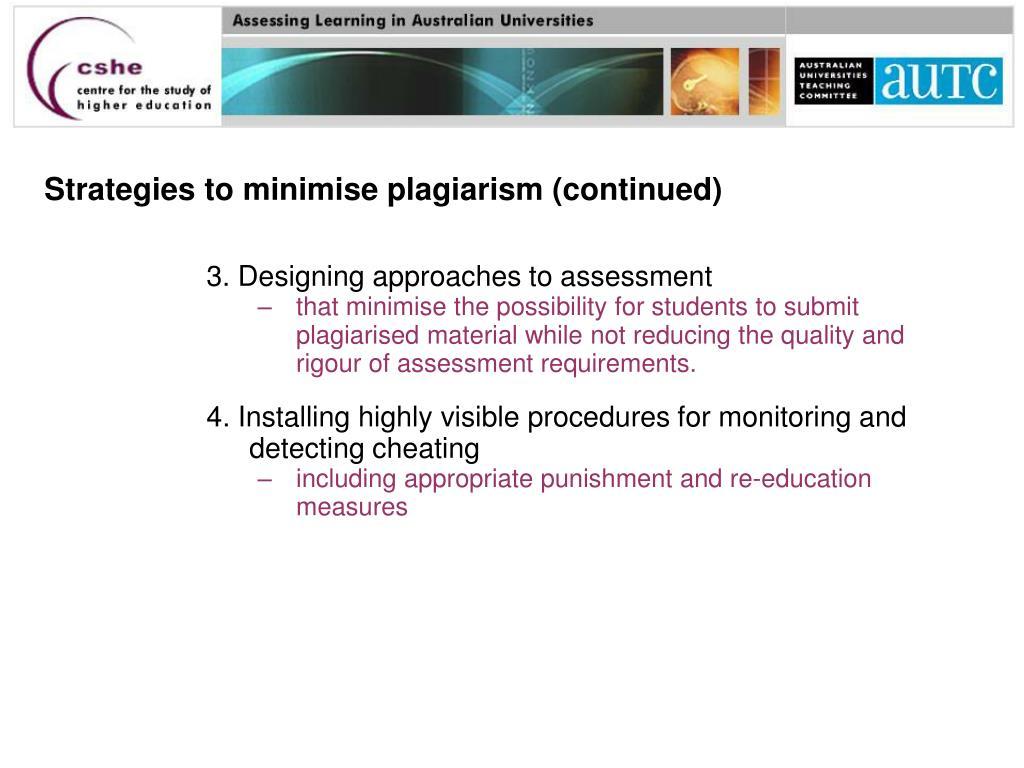 Strategies to minimise plagiarism (continued)