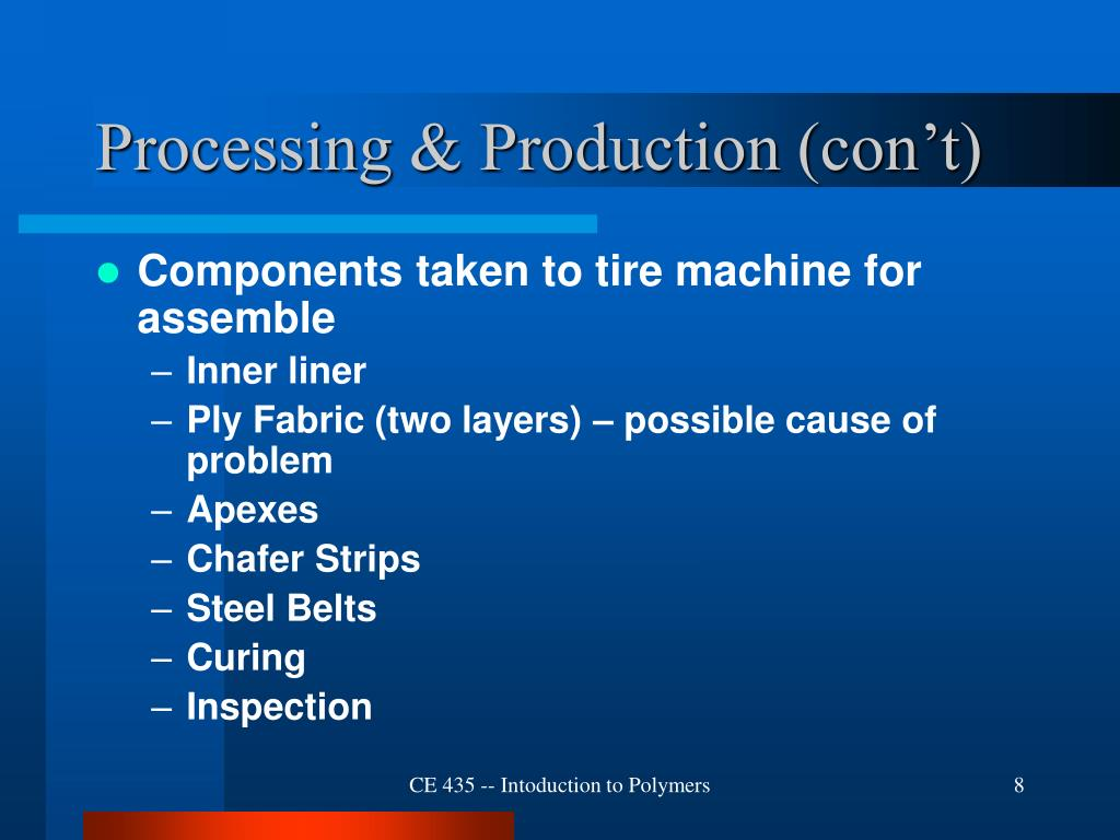 Processing & Production (con't)