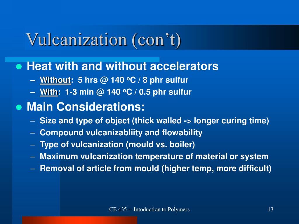 Vulcanization (con't)