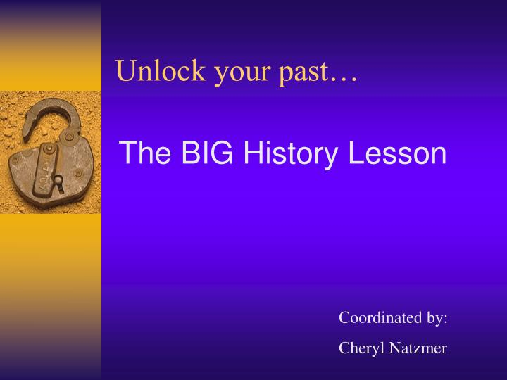 Unlock your past