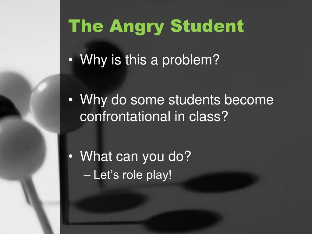 The Angry Student