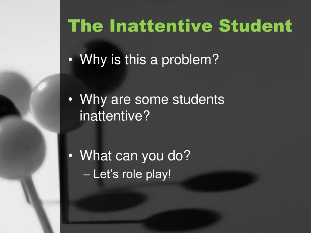 The Inattentive Student