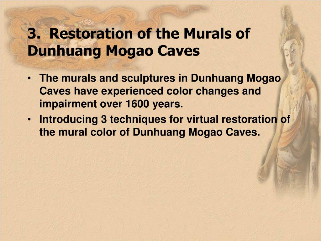 3.  Restoration of the Murals of Dunhuang Mogao Caves