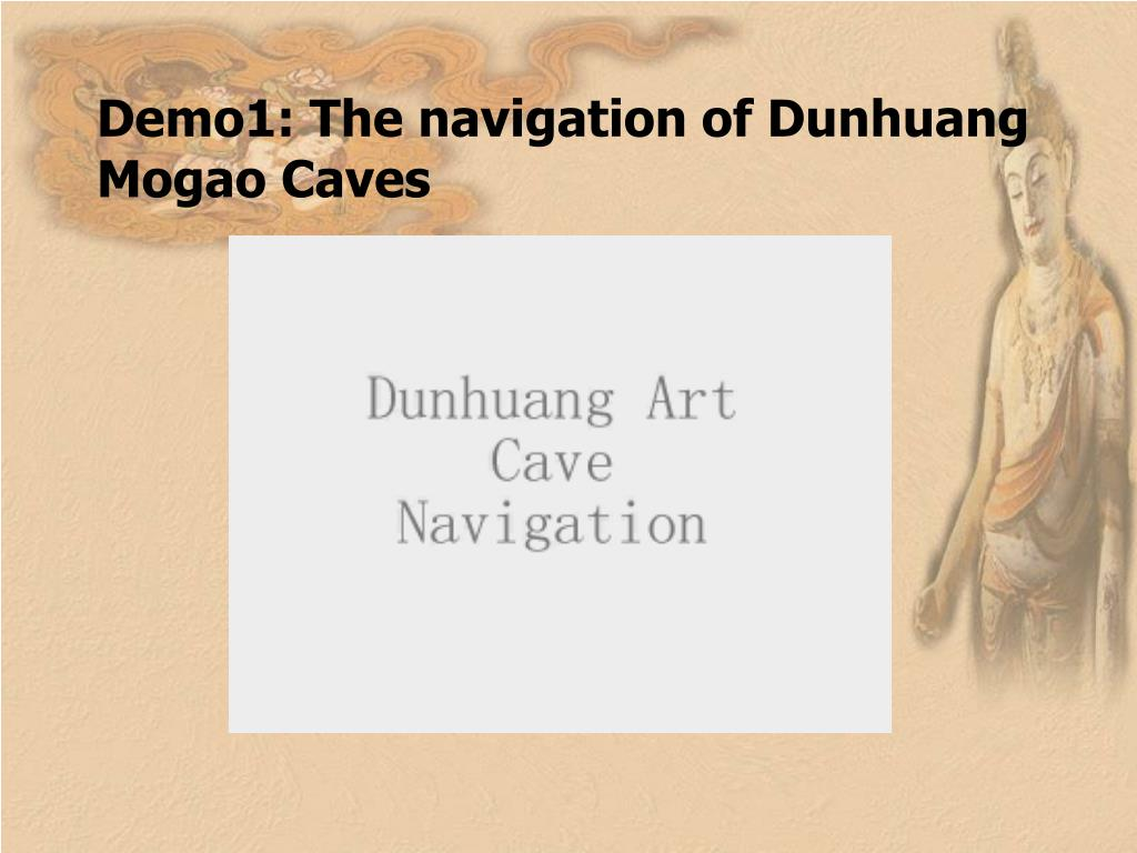 Demo1: The navigation of Dunhuang Mogao Caves