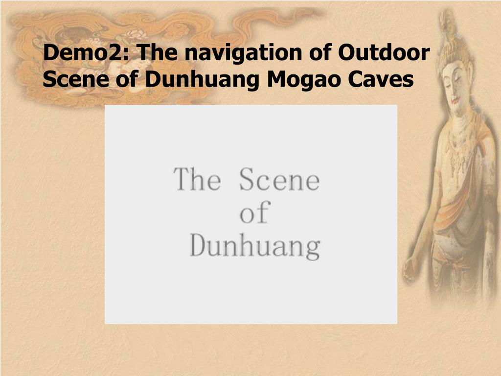 Demo2: The navigation of Outdoor Scene of Dunhuang Mogao Caves
