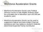 workforce acceleration grants9