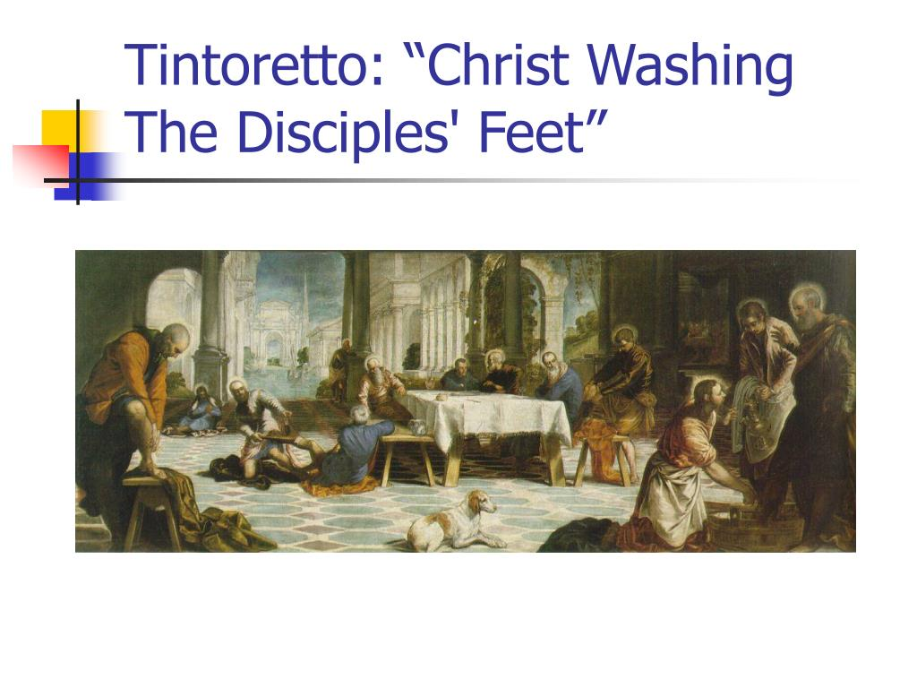 "Tintoretto: ""Christ Washing The Disciples' Feet"""