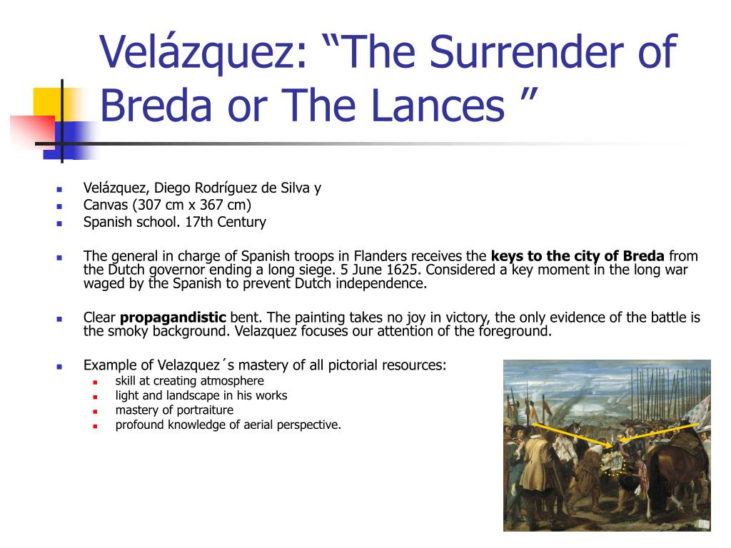 "Velázquez: ""The Surrender of Breda or The Lances """