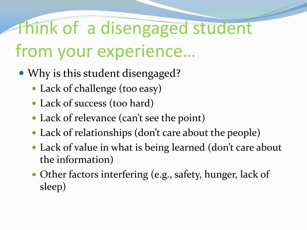 Think of  a disengaged student from your experience…