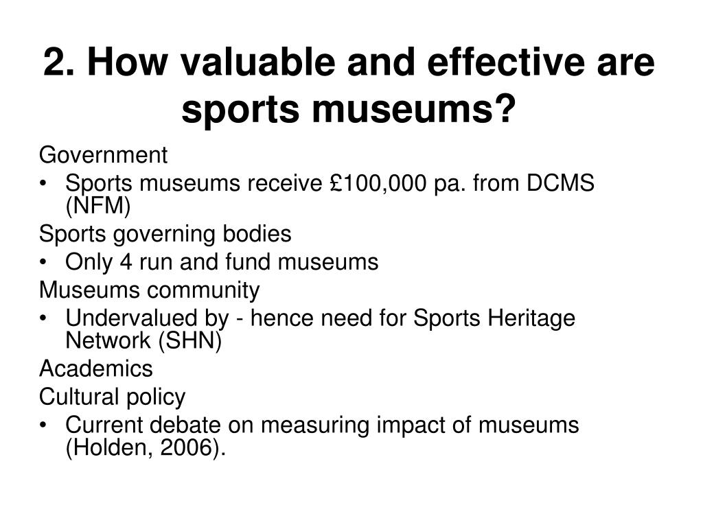 2. How valuable and effective are sports museums?