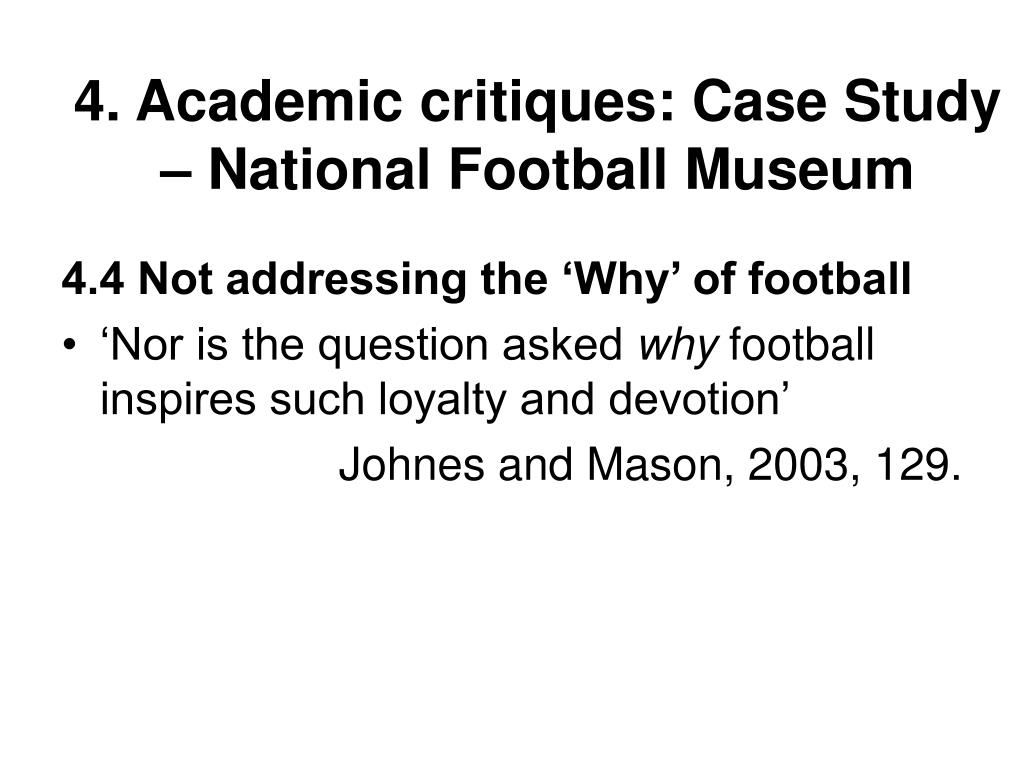 4. Academic critiques: Case Study – National Football Museum