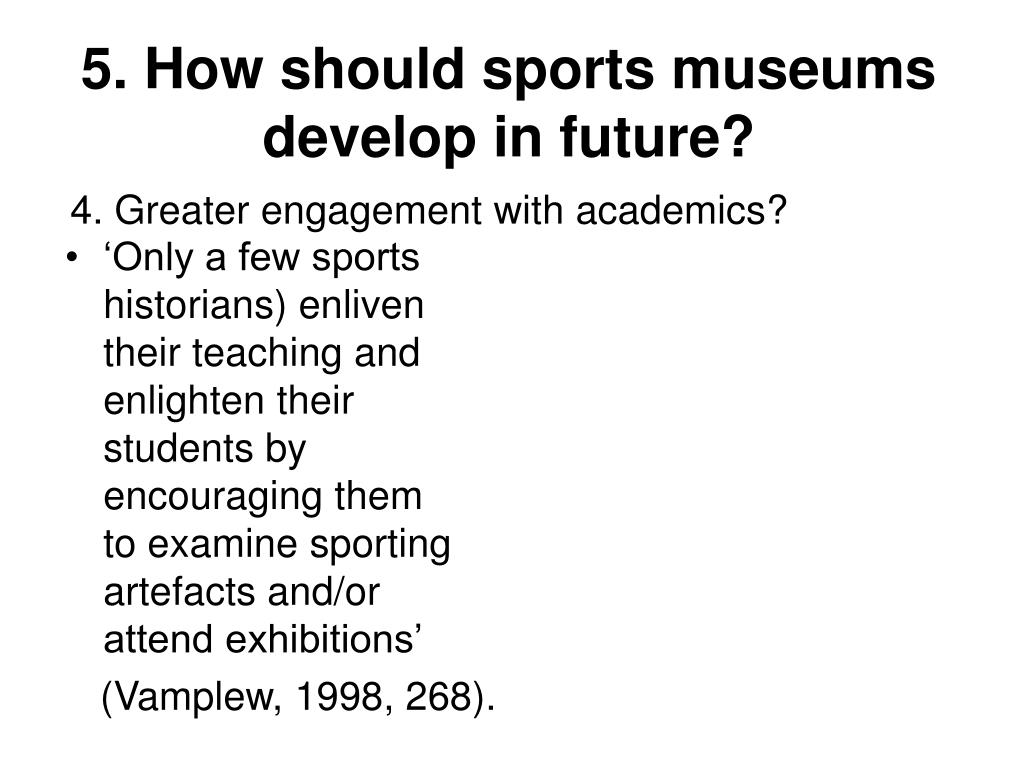 5. How should sports museums develop in future?