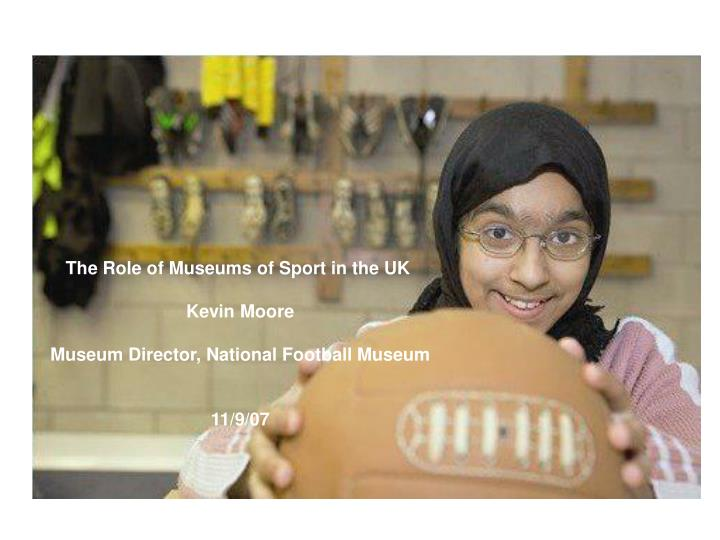 The Role of Museums of Sport in the UK