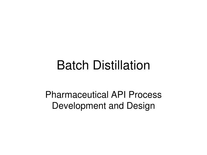 Batch distillation l.jpg
