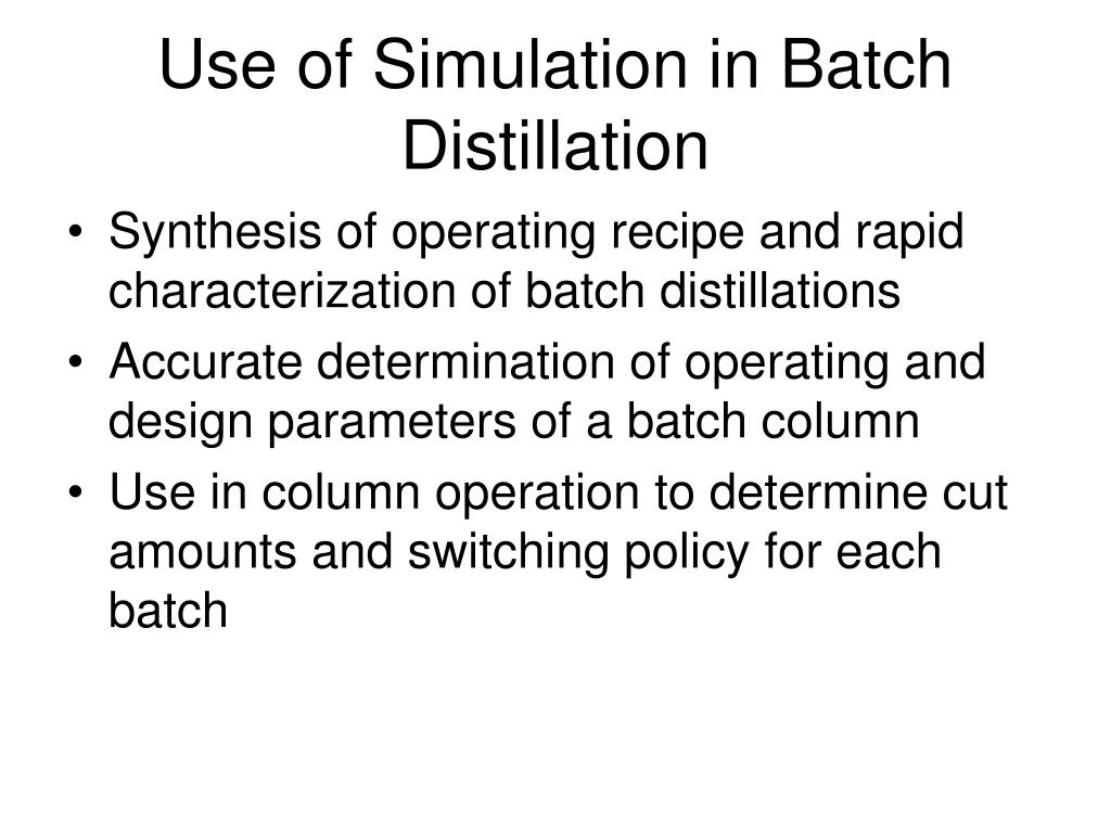 Use of Simulation in Batch Distillation