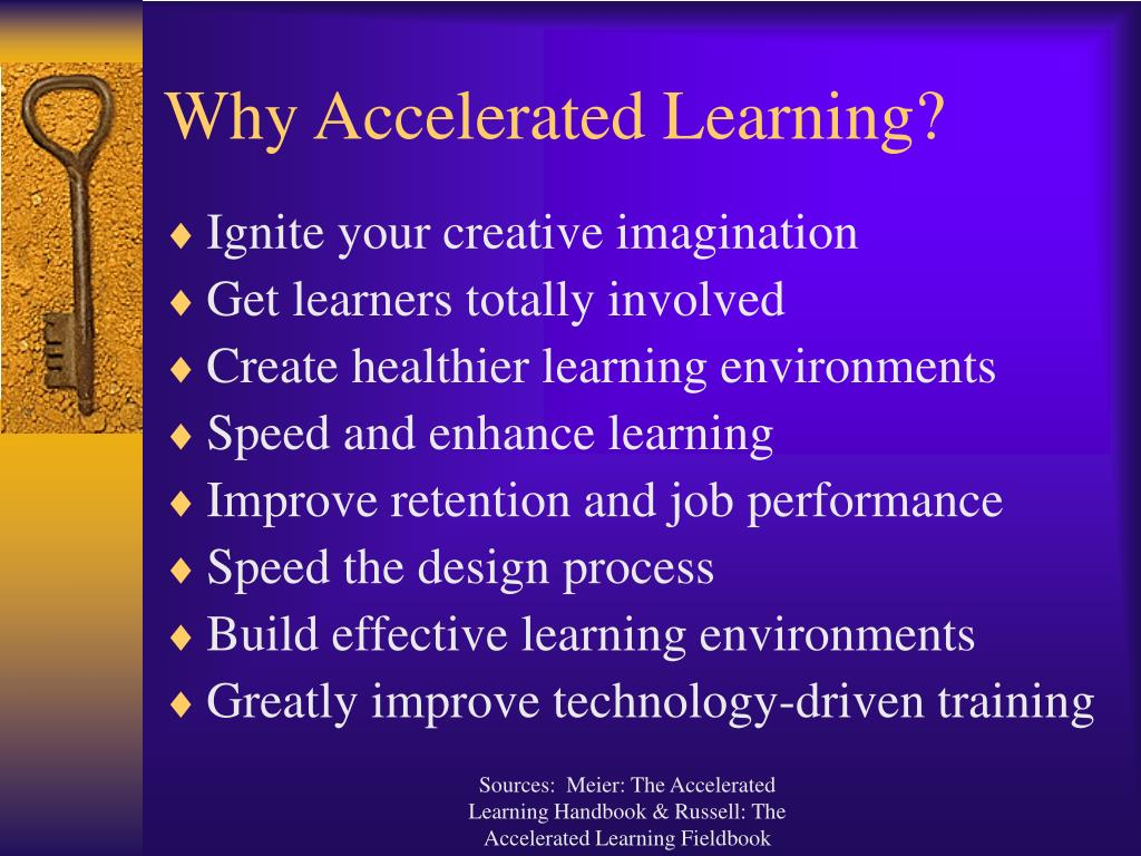 Why Accelerated Learning?