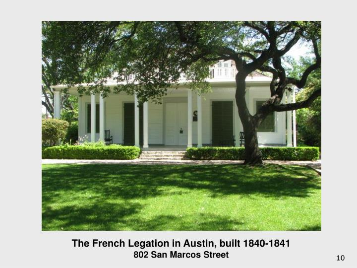 The French Legation in Austin, built 1840-1841
