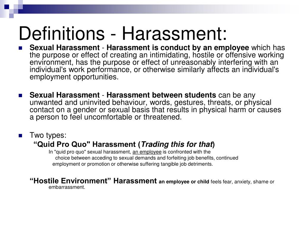 Definitions - Harassment: