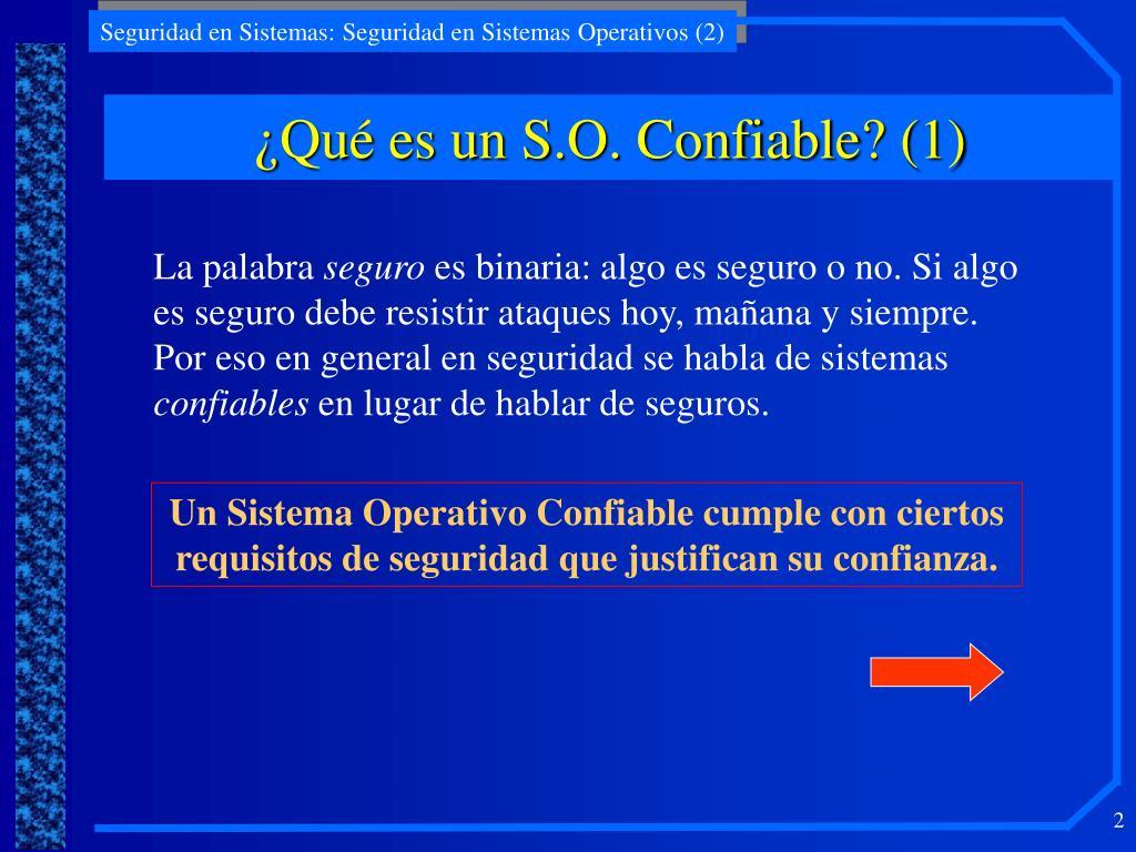 ¿Qué es un S.O. Confiable? (1)