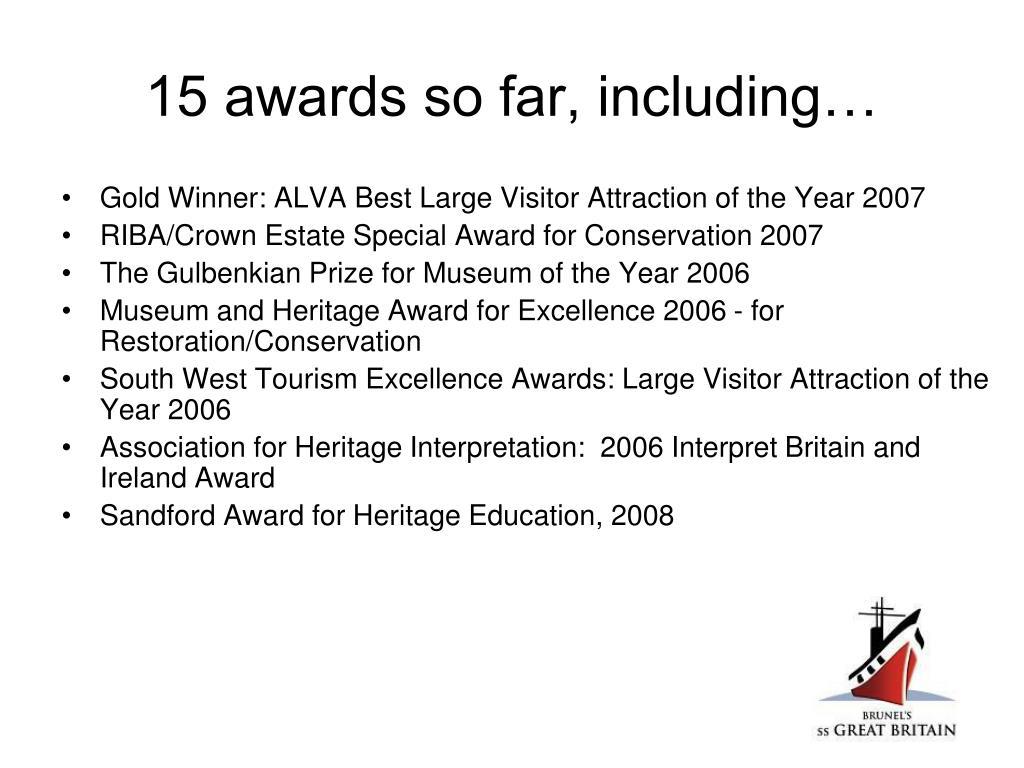 15 awards so far, including…