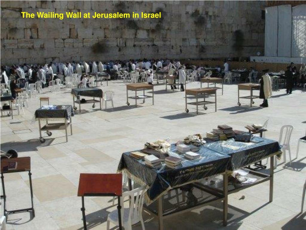 The Wailing Wall at Jerusalem in Israel