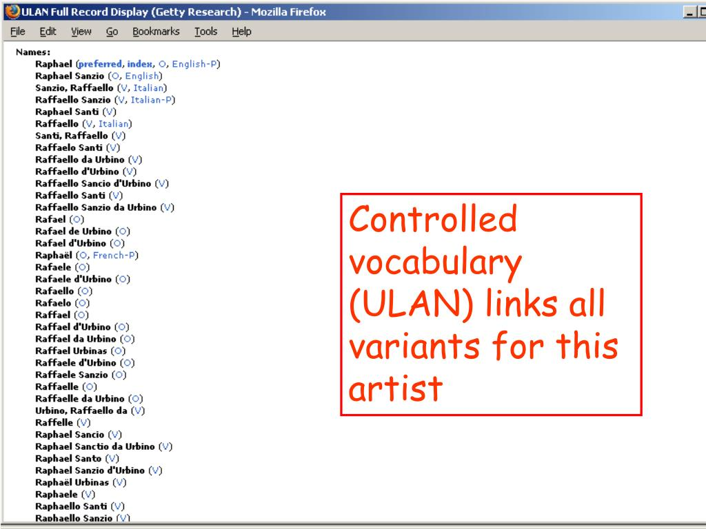 Controlled vocabulary (ULAN) links all variants for this artist