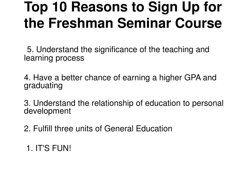 Top 10 Reasons to Sign Up for the Freshman Seminar Course