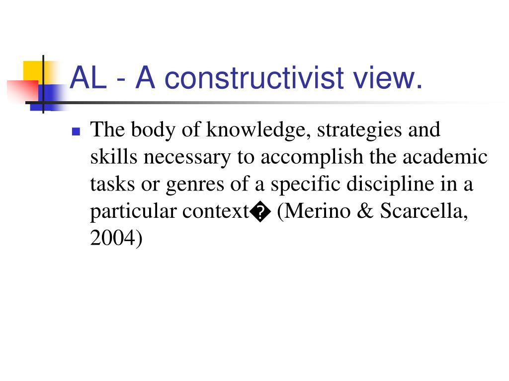 AL - A constructivist view.