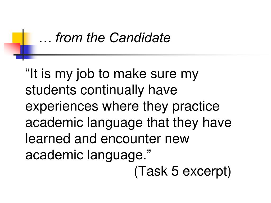 """""""It is my job to make sure my students continually have experiences where they practice academic language that they have learned and encounter new academic language."""""""