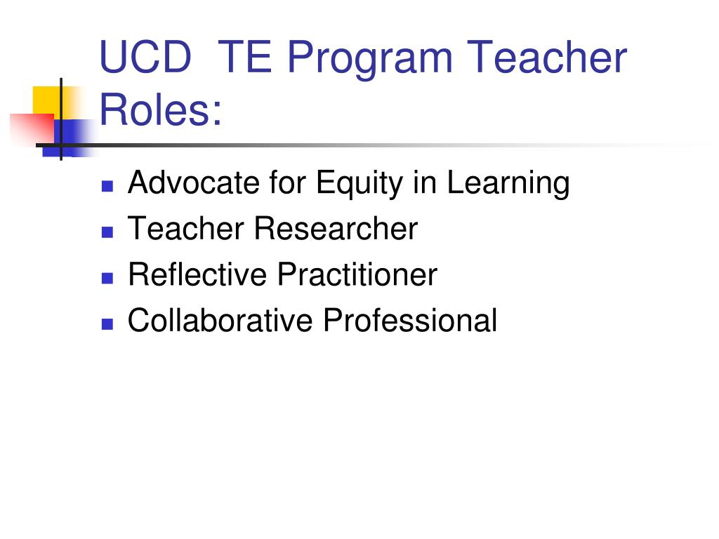 UCD  TE Program Teacher Roles: