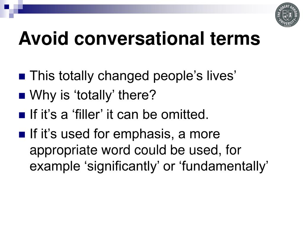 Avoid conversational terms