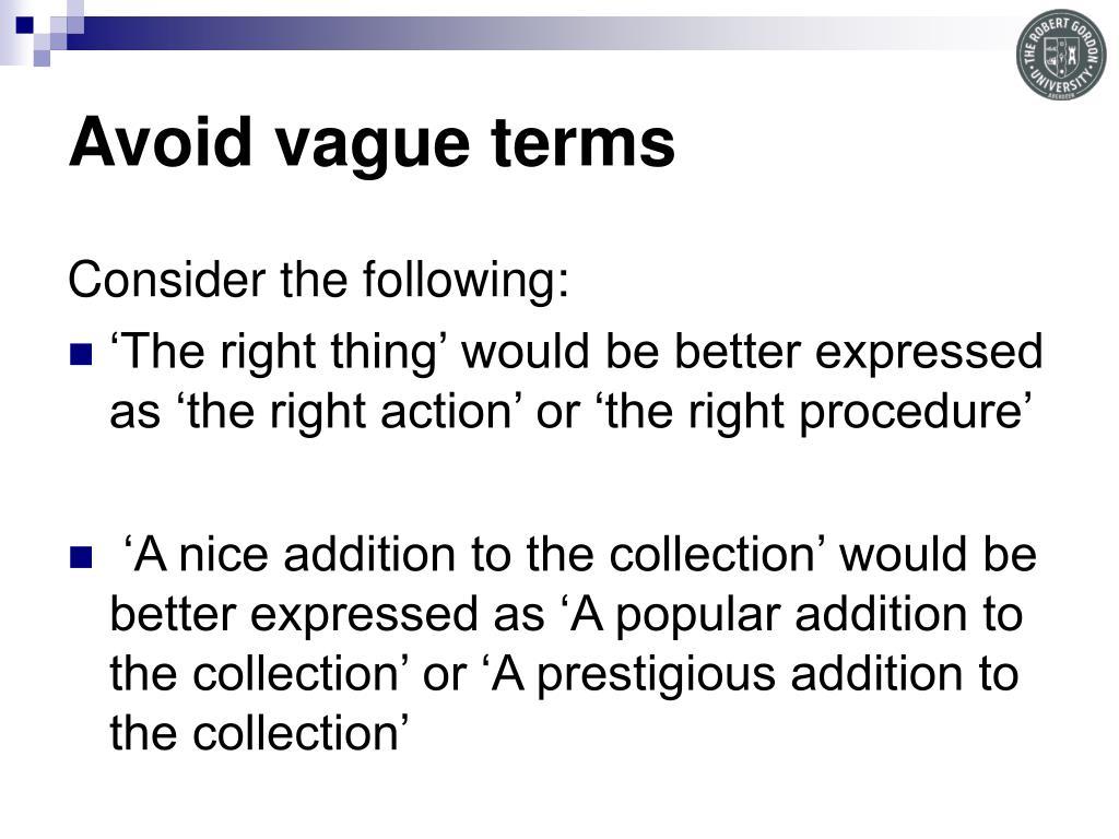 Avoid vague terms