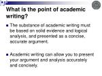 what is the point of academic writing