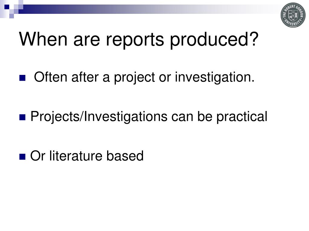 When are reports produced?