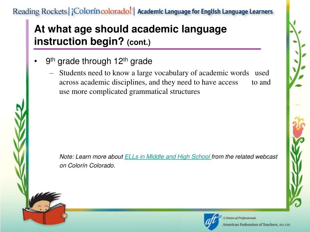 At what age should academic language instruction begin?
