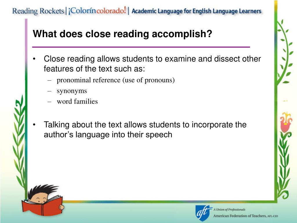 What does close reading accomplish?