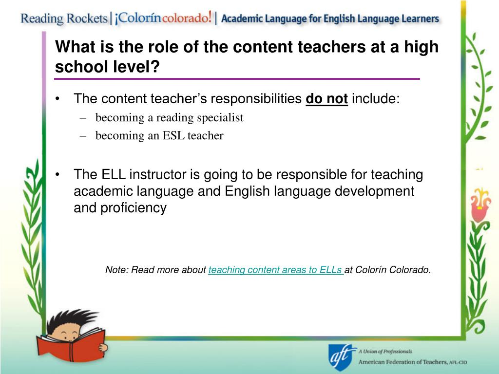What is the role of the content teachers at a high school level?