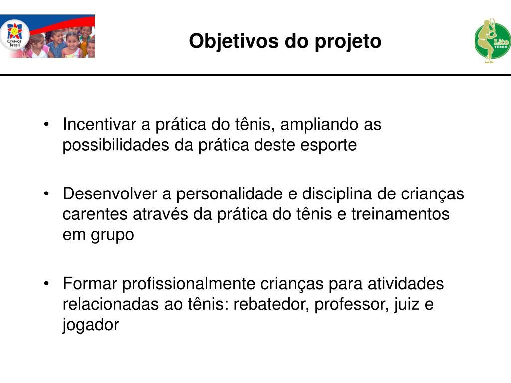 Incentivar a prática do tênis, ampliando as possibilidades da prática deste esporte