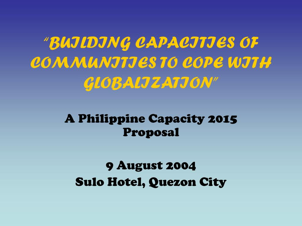 """""""BUILDING CAPACITIES OF COMMUNITIES TO COPE WITH GLOBALIZATION"""""""