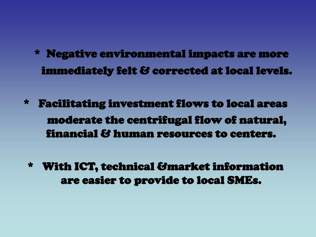 *  Negative environmental impacts are more
