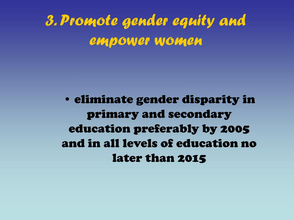 3. Promote gender equity and empower women