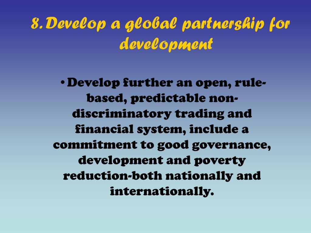 8. Develop a global partnership for development