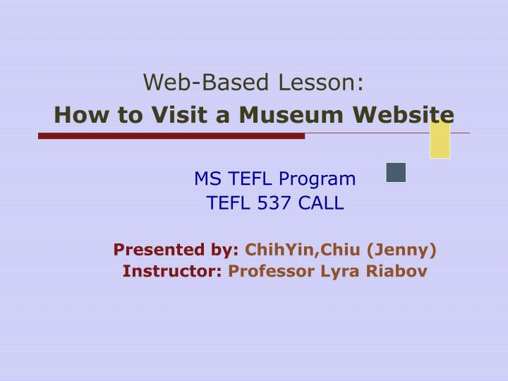 Web based lesson how to visit a museum website