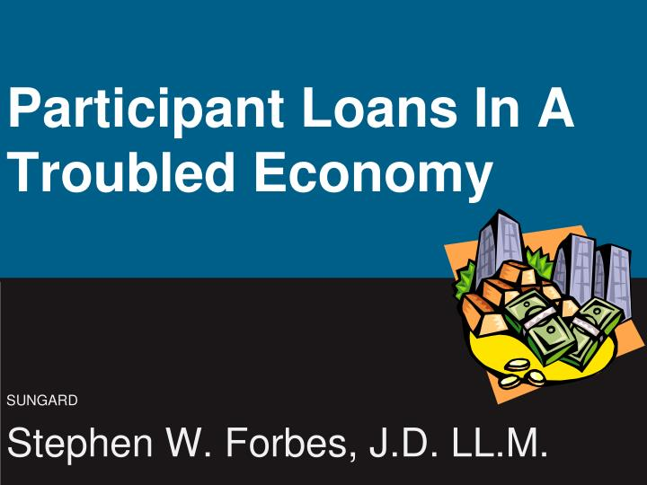Participant loans in a troubled economy