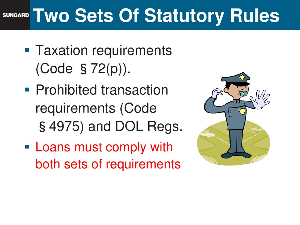 Taxation requirements (Code §72(p)).