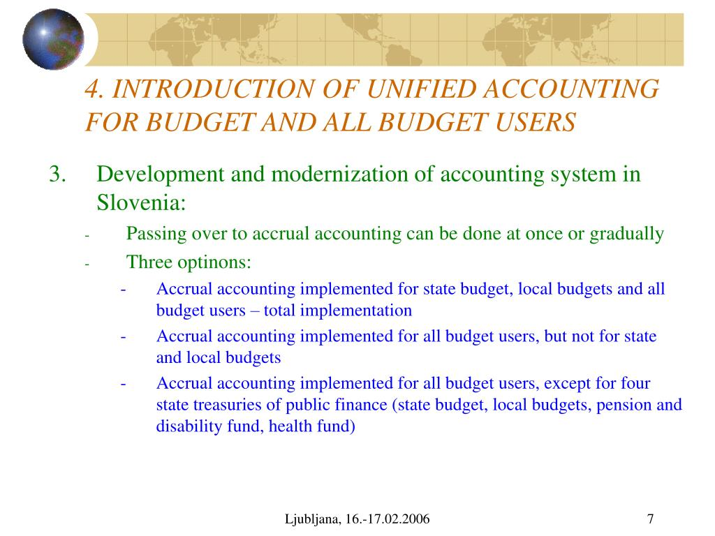 4. INTRODUCTION OF UNIFIED ACCOUNTING FOR BUDGET AND ALL BUDGET USERS