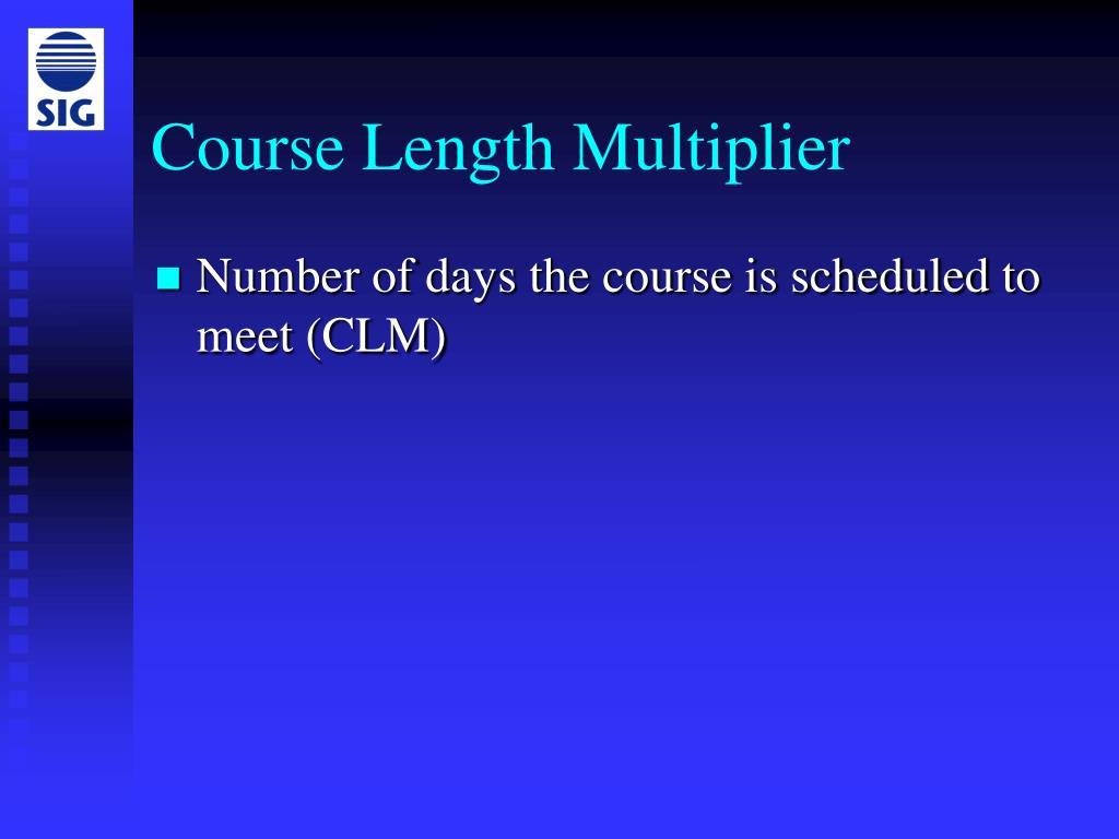 Course Length Multiplier