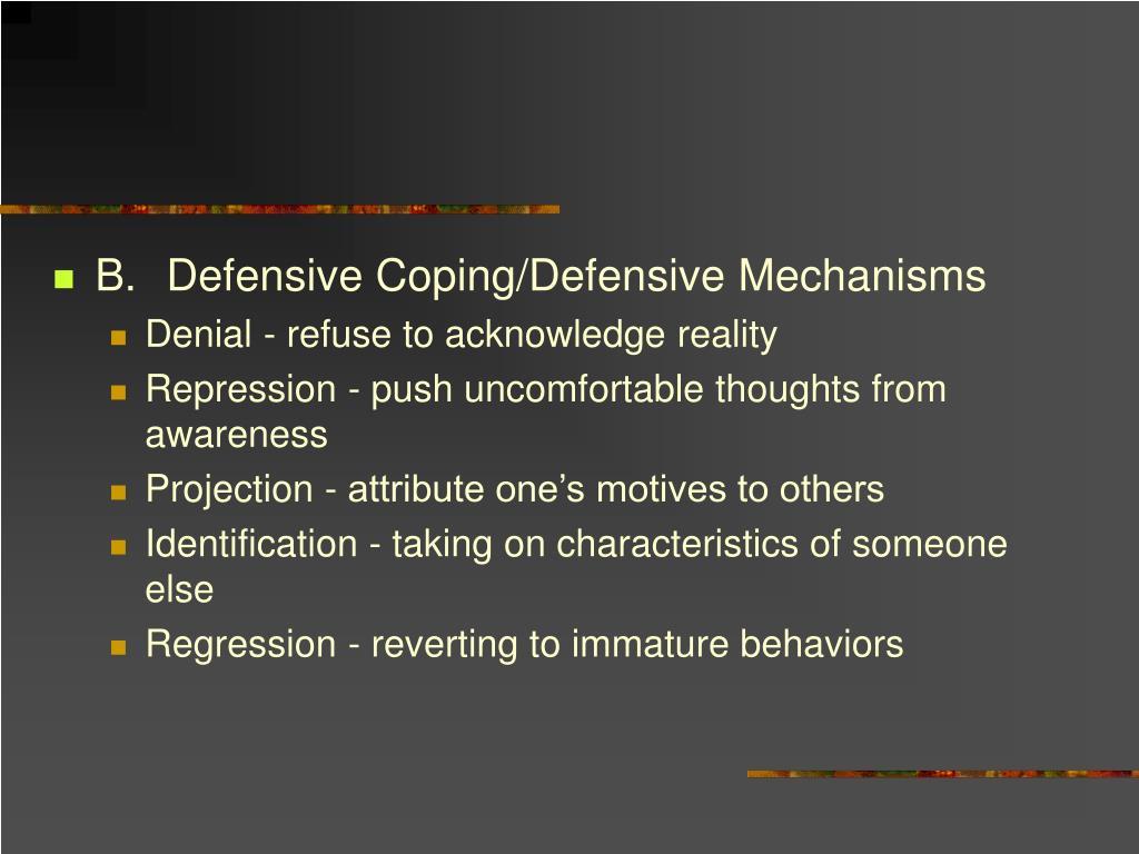 B.Defensive Coping/Defensive Mechanisms