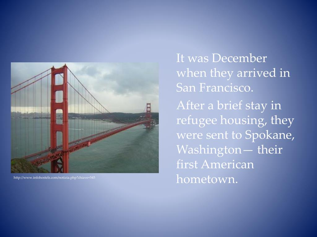 It was December when they arrived in San Francisco.