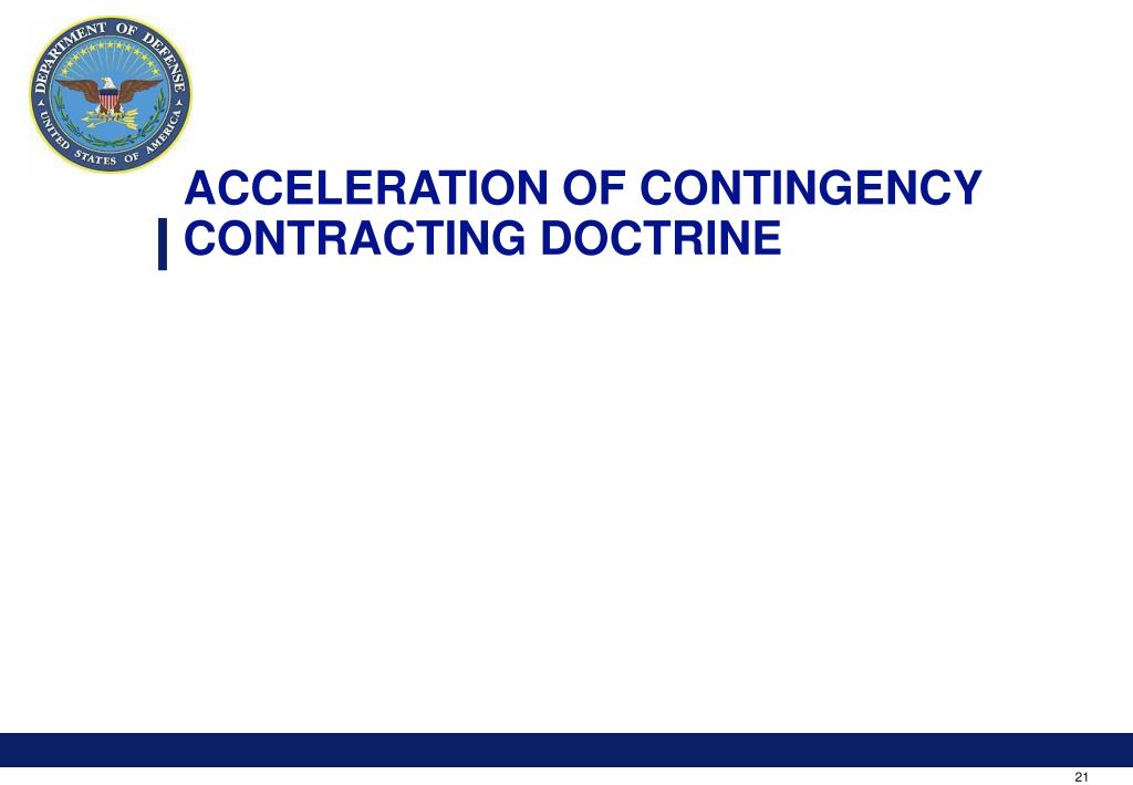 ACCELERATION OF CONTINGENCY CONTRACTING DOCTRINE